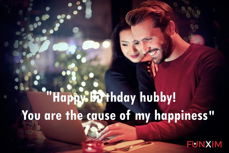 Happy birthday hubby! You are the cause of my happiness