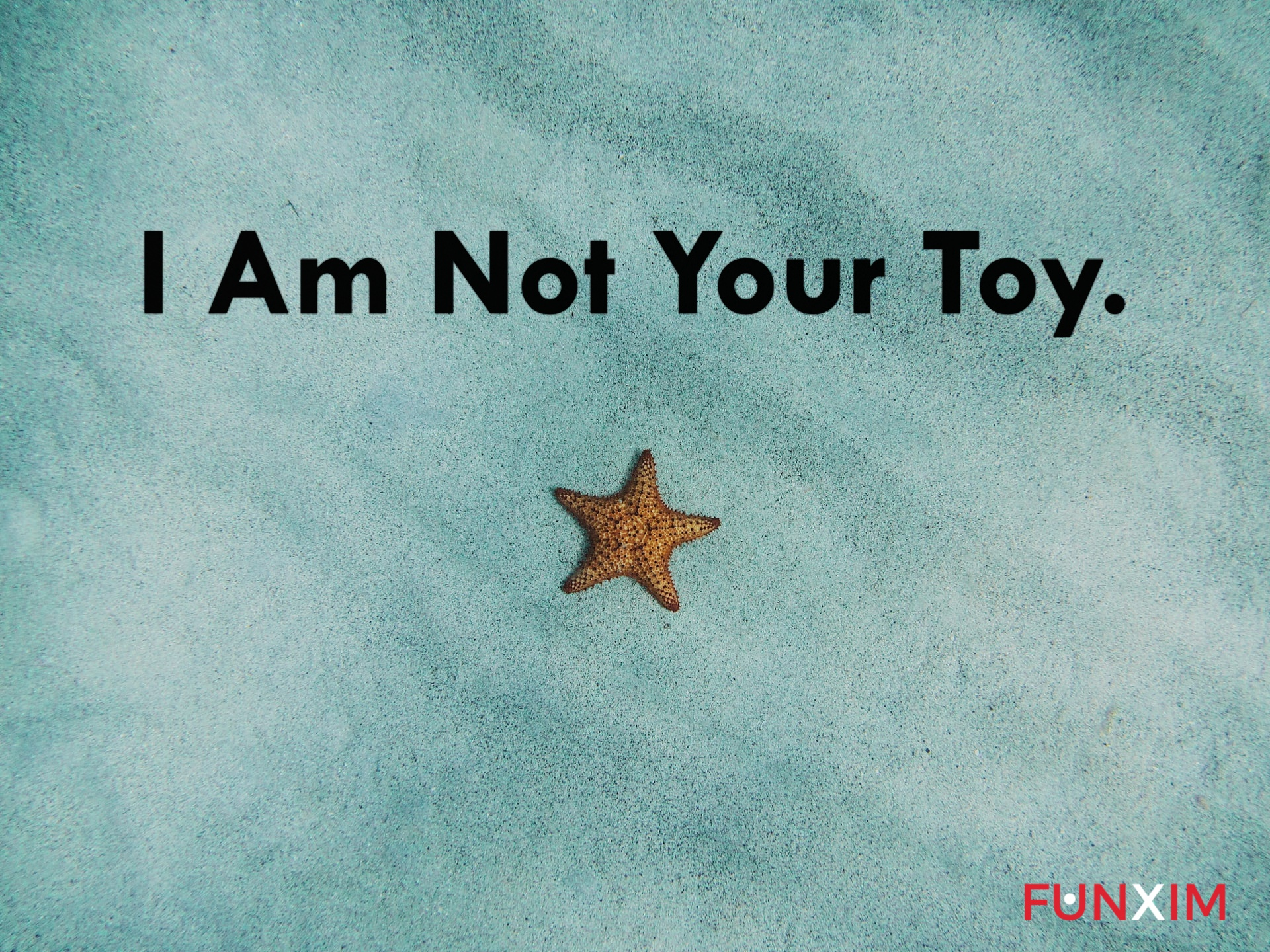 I am not your toy.