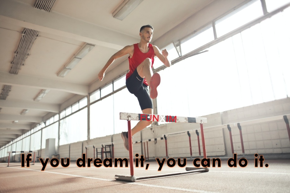 If you dream it, you can do it. ~Walt Disney