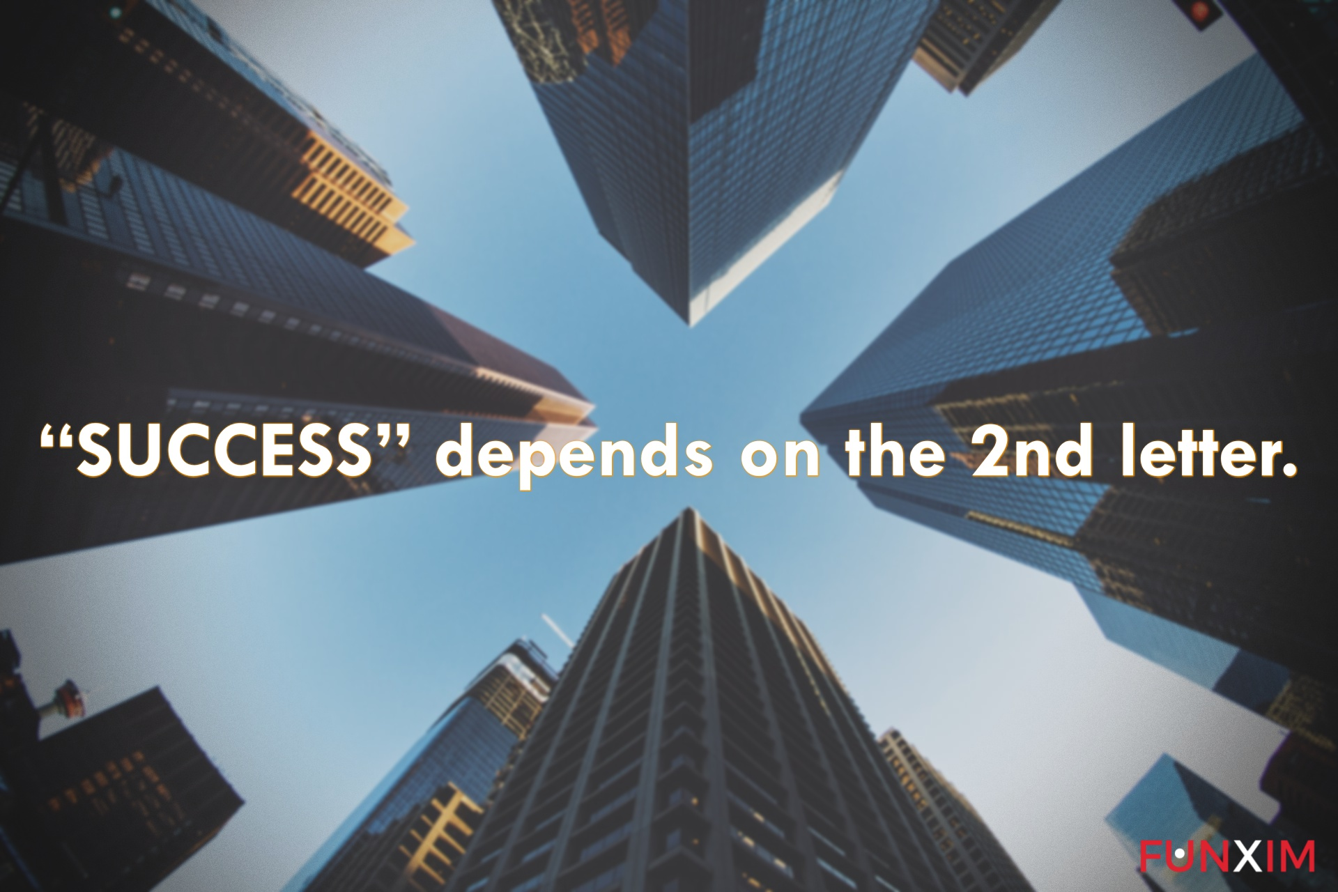 """""""SUCCESS"""" depends on the 2nd letter."""