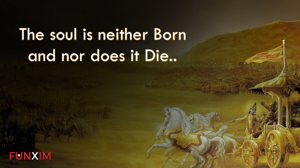 The soul is neither born and nor does it die
