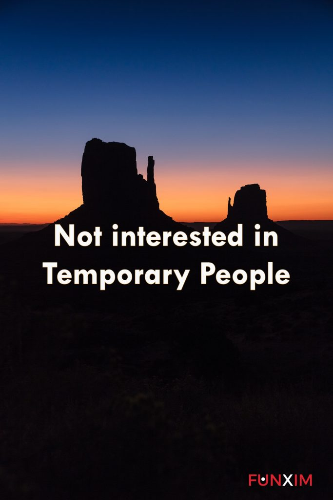 Not interested in temporary people
