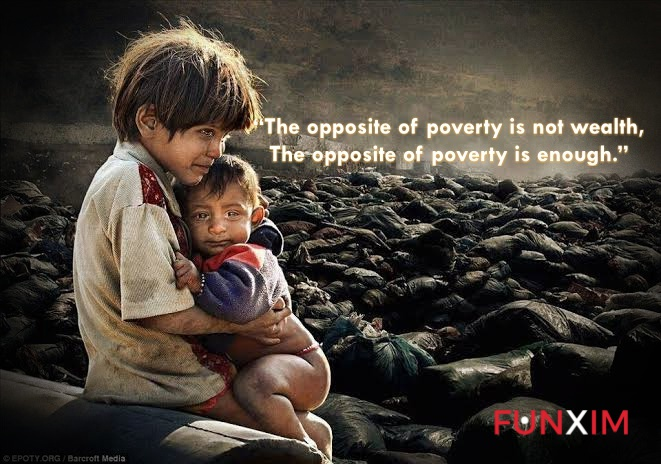 """""""The opposite of poverty is not wealth; the opposite of poverty is enough."""" — Dr. Wess Stafford, President Emeritus of Compassion International"""